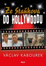 Ze Staňkova do Hollywoodu