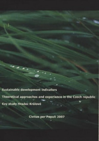 Sustainable development indicators, Theoretical approaches and experience in the Czech Republic.
