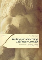 Waiting for Something That Never Arrived