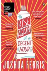 To Rise Again at Decent Hour