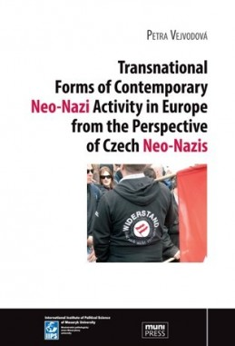 Transnational Forms of Contemporary Neo-Nazi Activity in Europe from the Perspective of Czech Neo-Na