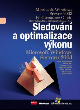 Sledování a optimalizace výkonu MS Windows - Mark Friedman