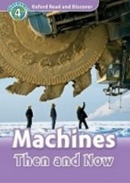 Oxford Read and Discover Machines Then and Now + Audio CD Pack