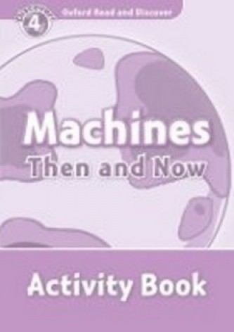 Oxford Read and Discover Machines Then and Now Activity Book