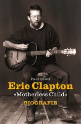 Eric Clapton Motherless Child - Biografie