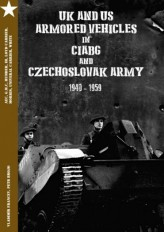 UK and US Armored Vehicles in CIABG and Czechoslovak army 1940-1959