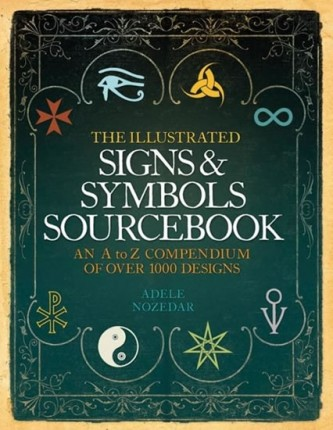 The Illustarted Signs and Symbols Sourcebook