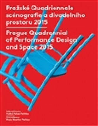 Pražské Quadriennale scénografie a divadelního prostoru 2015 / Prague Quadrennial of Performance Design and Space 2015