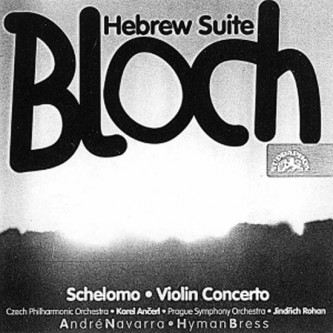 Bloch: Šelomo, Houslový koncert, Hebrejská suita- CD