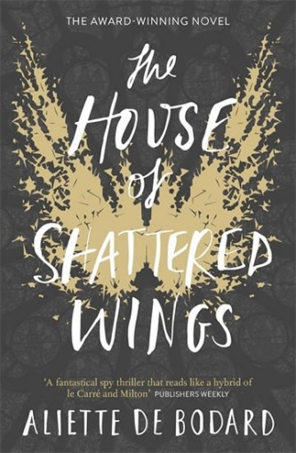 The House of Shattered Wings - de Bodard Aliette