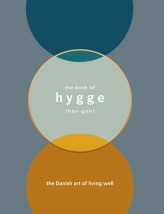 The Book of Hygge - The Danish Art of Living Well