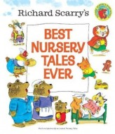 Richard Scarry's Best Nursery Tales Ever