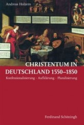 Christentum in Deutschland 1550-1850, 2 Bde.