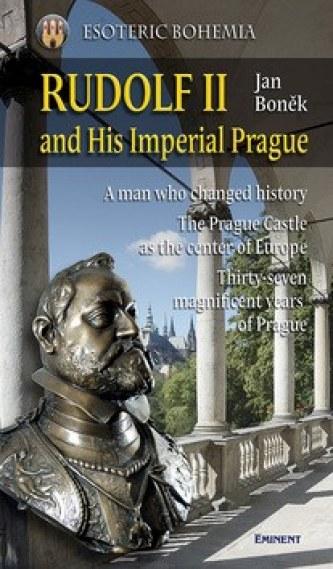 Rudolf II. and His Imperial Prague