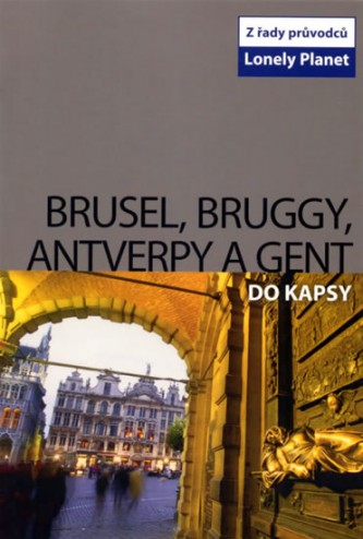 Brusel, Bruggy, Antverpy a Gent do kapsy