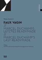 Faux vagin. Marcel Duchamps letztes Readymade. Marcel Duchamp's last Readymade