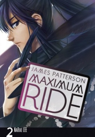 Maximum Ride: Manga 2 - James Patterson; Lee NaRae